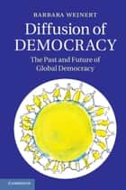 Diffusion of Democracy ebook by Barbara Wejnert
