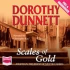 Scales of Gold audiobook by Dorothy Dunnett