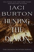 Hunting the Demon - The Demon Hunter Series, #2 ebook by
