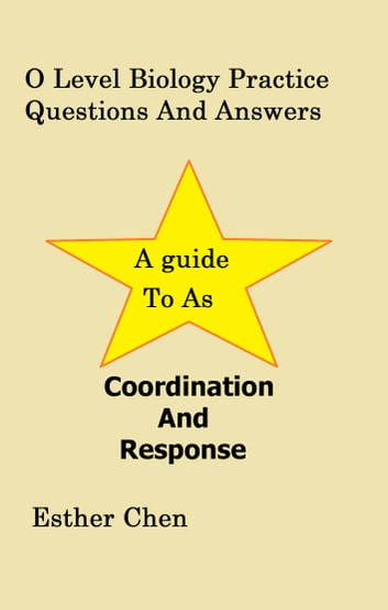O level biology practice questions and answers coordination and o level biology practice questions and answers coordination and response ebook by esther chen fandeluxe