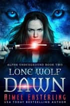 Lone Wolf Dawn ebook by