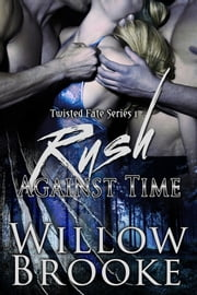 Rush Against Time ebook by Willow Brooke