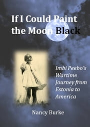 If I Could Paint the Moon Black ebook by Nancy Burke