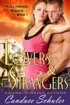 Lovers and Strangers (The Hollywood Nights Series, Book 1) ebook by Candace Schuler