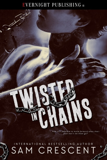 Twisted in Chains ebook by Sam Crescent