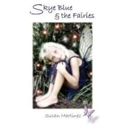 Skye Blue & the Fairies ebook by Martinez, Susan