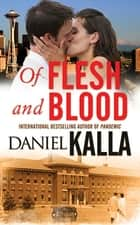 Of Flesh and Blood ebook by Daniel Kalla