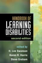 Handbook of Learning Disabilities, Second Edition ebook by H. Lee Swanson, PhD,Karen R. Harris, EdD,Steve Graham, EdD