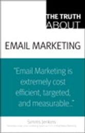 The Truth About Email Marketing ebook by Simms Jenkins