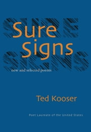 Sure Signs - New and Selected Poems ebook by Ted Kooser