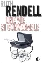 Une vie si convenable ebook by Ruth Rendell
