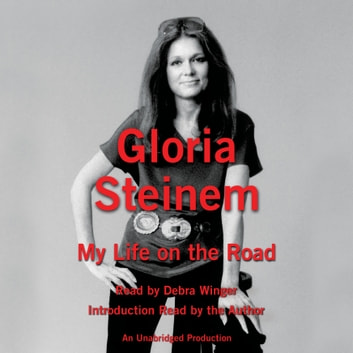 My Life on the Road audiobook by Gloria Steinem