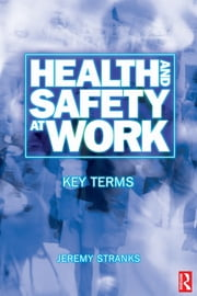 Health and Safety at Work: Key Terms ebook by Jeremy Stranks