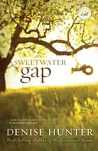 Sweetwater Gap ebook by Denise Hunter