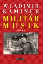 Militärmusik ebook by Wladimir Kaminer