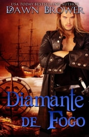 Diamante de Fogo ebook by Dawn Brower
