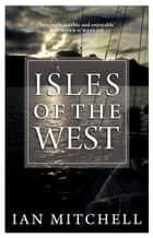 Isles of the West ebook by Ian Mitchell