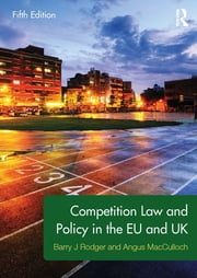Competition Law and Policy in the EU and UK ebook by Barry Rodger,Angus MacCulloch