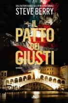 Il patto dei giusti - Un'avventura di Cotton Malone ebook by Steve Berry