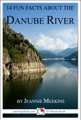 14 Fun Facts About the Danube ebook by Jeannie Meekins