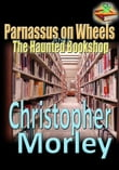 Parnassus on Wheels, and, The Haunted Bookshop