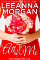 All Of Me ebook by Leeanna Morgan