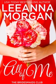 All Of Me - A Small Town Romance 電子書 by Leeanna Morgan