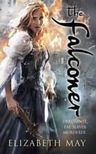 The Falconer ebook by Elizabeth May