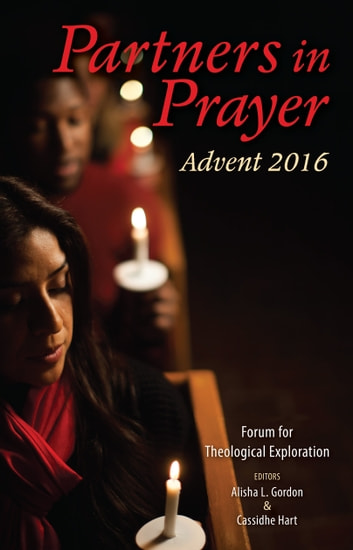 Partners in Prayer - Advent 2016 ekitaplar by Forum for Theological Exploration