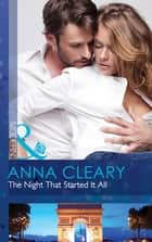 The Night That Started It All (Mills & Boon Modern) 電子書 by Anna Cleary