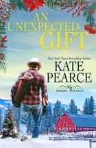 An Unexpected Gift ebook by Kate Pearce