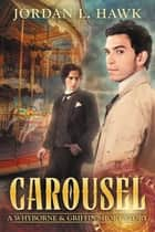 Carousel - A Whyborne & Griffin Short Story ebook by Jordan L. Hawk