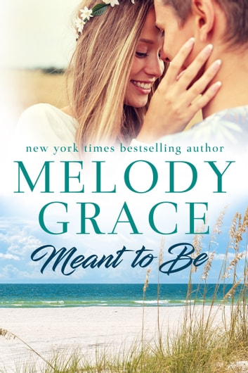 Meant to Be ebook by Melody Grace
