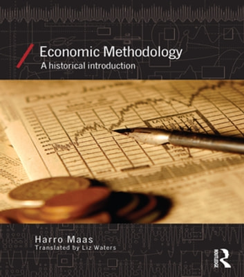 Economic Methodology - A Historical Introduction ebook by Harro Maas