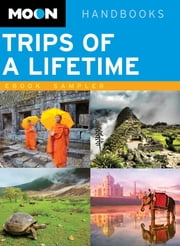 Moon Trips of a Lifetime ebook by Tom Vater,Ross Wehner,Renée del Gaudio,Ben Westwood,Margot Bigg,Julia Cosgrove