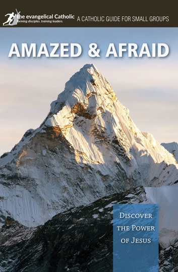 Amazed and Afraid - Discover the Power of Jesus ebook by The Evangelical Catholic