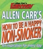 Allen Carr's How to be a Happy Non-Smoker ebook by Allen Carr