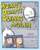 Humpty Dumpty Climbs Again ebook by Dave Horowitz, Dave Horowitz