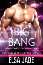 Big Bang - Intergalactic Dating Agency ebook by Elsa Jade