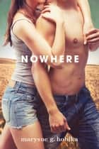Nowhere ebook by Marysue Hobika