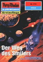 "Perry Rhodan 1774: Der Weg des Smilers (Heftroman) - Perry Rhodan-Zyklus ""Die Hamamesch"" ebook by Peter Griese"
