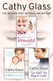 Damaged, A Baby's Cry and The Night the Angels Came 3-in-1 Collection ebook by Cathy Glass