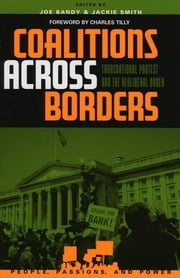 Coalitions across Borders - Transnational Protest and the Neoliberal Order ebook by Jackie Smith,Joe Bandy,Charles Tilly