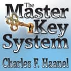 The Master Key System audiobook by Charles F Haanel