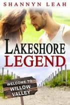 Lakeshore Legend ebook by Shannyn Leah