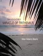 Miracle of Trithemius ebook by Max Delano Beers