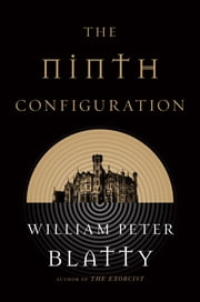 The Ninth Configuration ebook by William Peter Blatty