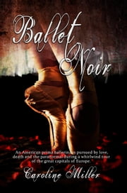 Ballet Noir ebook by Caroline Miller
