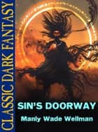 Sin's Doorway ebook by Manly Wade Wellman