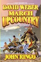 March Upcountry ebook by David Weber, John Ringo